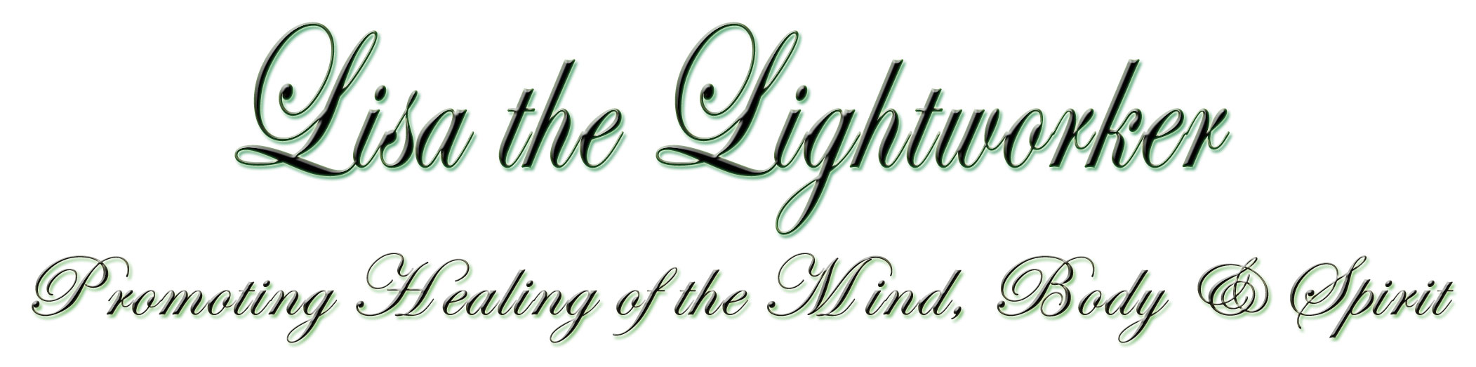 ** Lisa the Lightworker: Promoting Healing of the Body, Mind & Spirit **